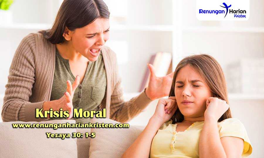 Renungan-Harian-Remaja-Yesaya-30-1-5-Krisis-Moral