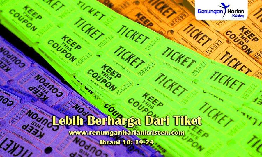 Renungan-Harian-Remaja-Ibrani-10-19-24-Lebih-Berharga-Dari-Tiket