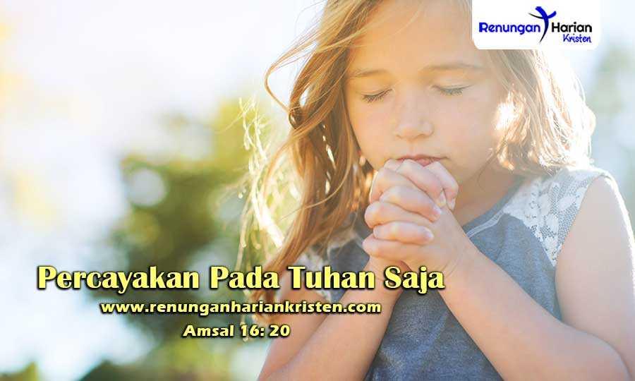 Renungan-Harian-Anak-Amsal-16-20-Percayakan-Pada-Tuhan-Saja