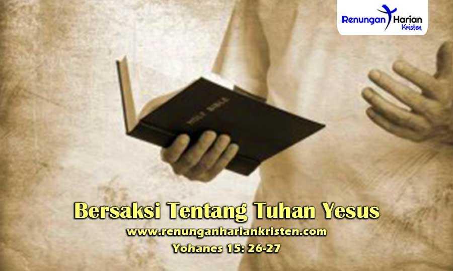 Renungan-Harian-Anak-Yohanes-15-26-27-Bersaksi-Tentang-Tuhan-Yesus