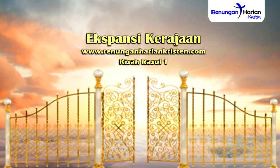 Renungan-Harian-Kisah-Rasul-1-Ekspansi-Kerajaan