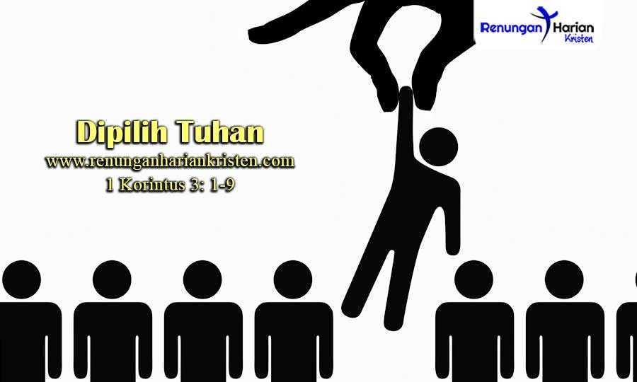 Renungan-Harian-1-Korintus-3-1-9-Dipilih-Tuhan
