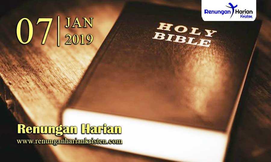 Renungan-Harian-7-Januari-2019