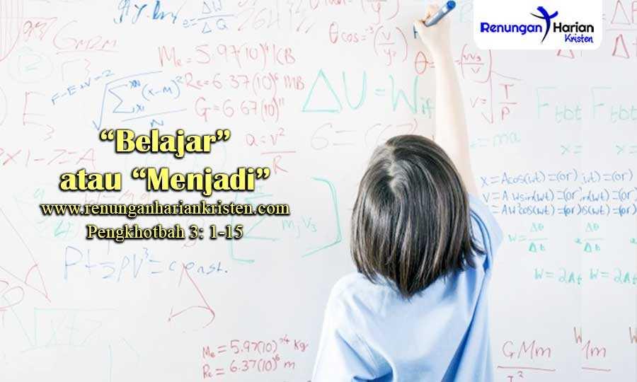 Renungan-Harian-Pengkhotbah-3-1-15-Belajar-atau-Menjadi
