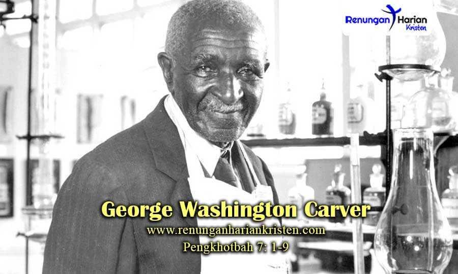 Renungan-Harian-Sekolah-Minggu-Pengkhotbah-7-1-9-George-Washington-Carver