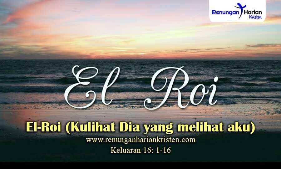 Khotbah-Kristen-Keluaran-16-1-16-El-Roi-Kulihat-Dia-yang-melihat-aku