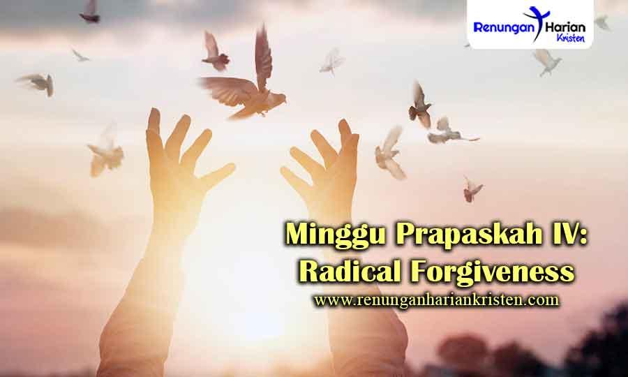 Minggu-Prapaskah-IV-Radical-Forgiveness