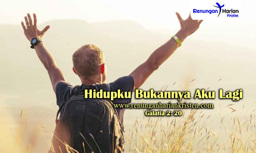 Renungan-Harian-Kristen-Galatia-2-20-Hidupku-Bukannya-Aku-Lagi