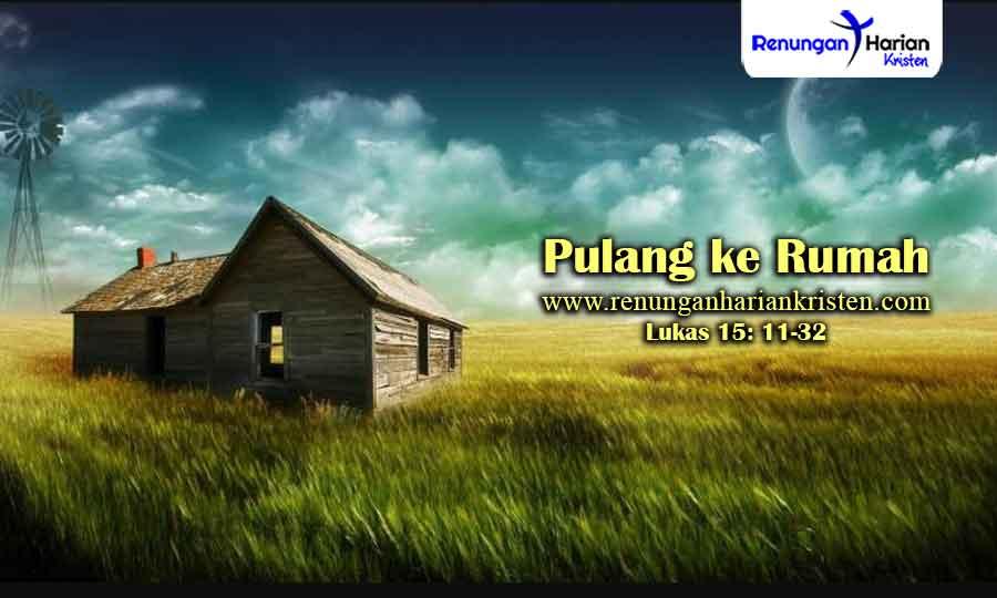 Renungan-Harian-Lukas-15-11-32-Pulang-ke-Rumah