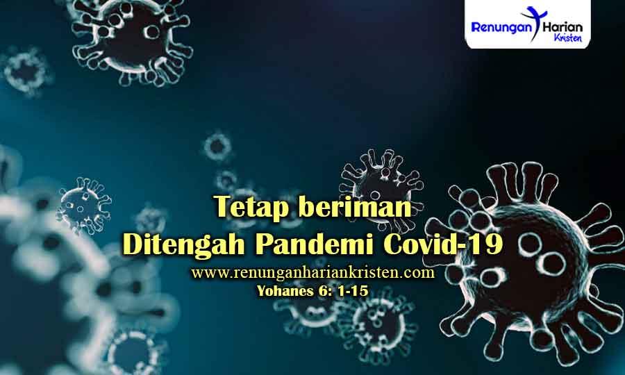 Renungan-Harian-Yohanes-6-1-15-Tetap-beriman-Ditengah-Pandemi-Covid-19