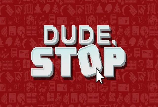 Dude, Stop Repack-Games