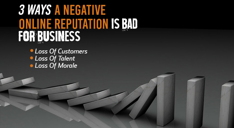 A negative reputation is bad for business