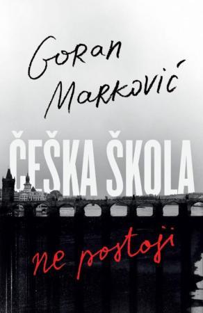 Knjiga Češka škola ne postoji Goran Marković Laguna Knjige