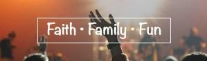 Faith, Family & Fun