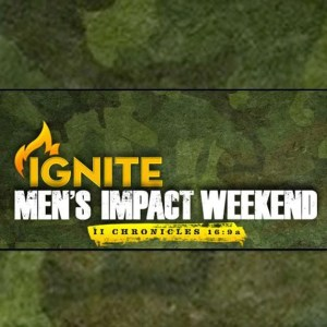 Ignite Men's Impact Weekend