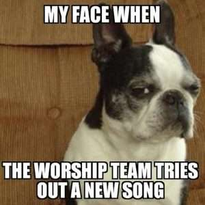 Meme - Worship Team Tries a New Song