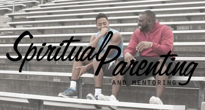 Spiritual Parenting and Mentoring