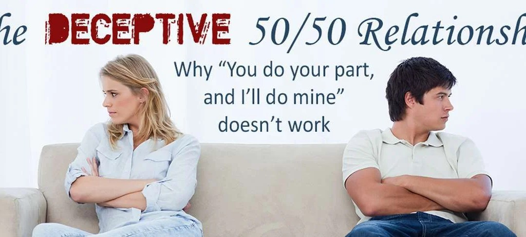 The Deceptive 50/50 Relationship