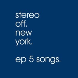 Stereo Off - Stereo Off NY EP5