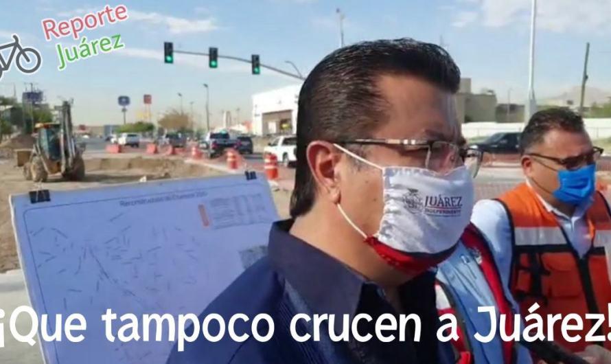 Que no traigan el virus a Juárez – Armando Cabada