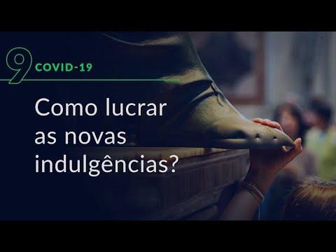 Como lucrar as novas indulgências? (Especial Covid-19, #9)