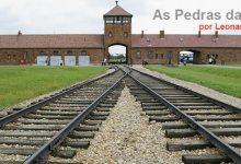 Photo of Auschwitz: 70 anos depois, olhar o nosso futuro