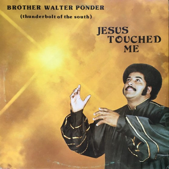 brother-walter-ponder-jesus-touched-me