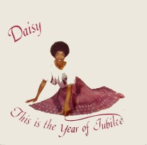 daisy-this-is-the-year-of-jubilee