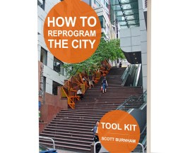 How to Reprogram the City: Toolkit by Scott Burnham