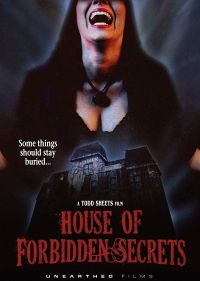 House of Forbidden Secrets | Repulsive Reviews | Horror Movies