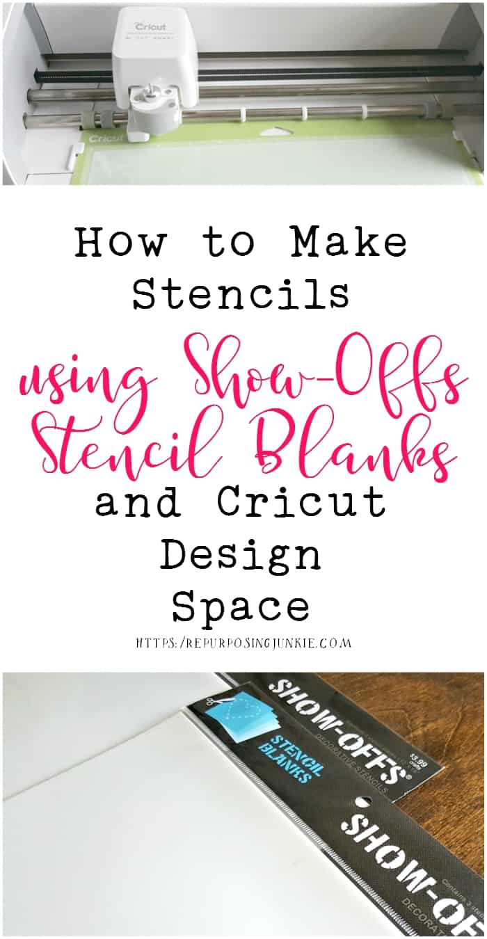 How To Make Stencils Using SHOW OFFS Stencil Blanks And Cricut Design Space Repurposing Junkie