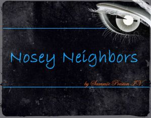 Nosey Neighbors…
