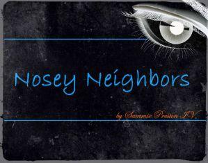 Nosey Neighbors…