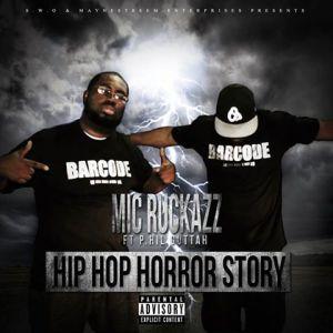 Mic Ruckazz ft. P.Hil Guttah: A journey into a Hip Hop Horror Story