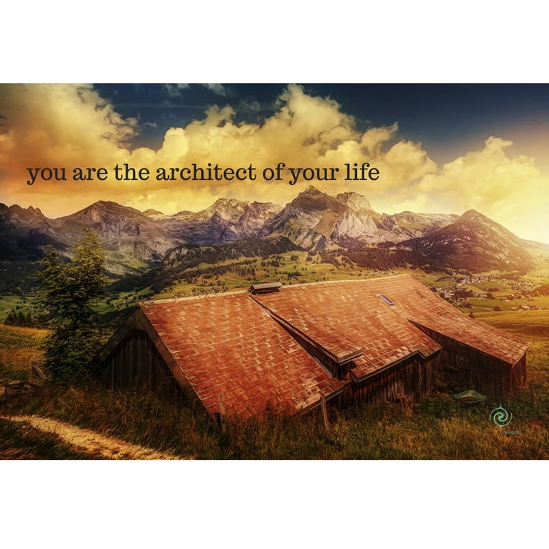 you are the architect of your life