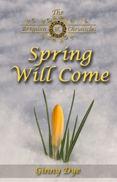 Spring Will Come # 3 In The Bregdan Chronicles Historical Fiction