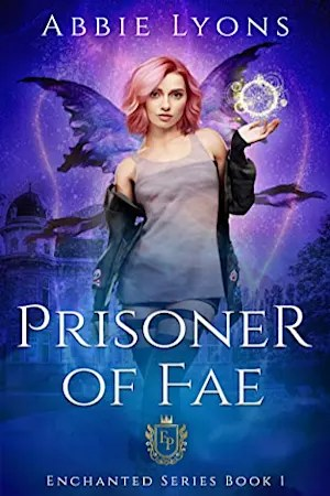 Prisoner of Fae: A Paranormal Prison Romance (Enchanted Penitentiary Book  1) by Abbie Lyons - BookBub