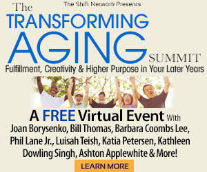 The Transforming Aging Summit: FREE from the ShiftNetwork 4 The Transforming Aging Summit: FREE from the ShiftNetwork