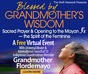 Blessed by Grandmother's Wisdom with Grandmother Flordemayo: Mayan Wisdom FREE from the ShiftNetwork 4 Blessed by Grandmother's Wisdom with Grandmother Flordemayo: Mayan Wisdom FREE from the ShiftNetwork