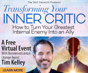 How to shift your inner critic into your biggest ally with Tim Kelley: FREE from the ShiftNetwork 1 How to shift your inner critic into your biggest ally with Tim Kelley: FREE from the ShiftNetwork