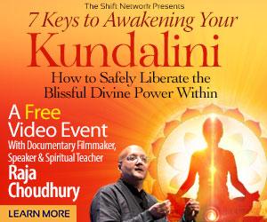7 Keys to Awakening Your Kundalini: FREE with Raja Choudhury from the ShiftNetwork 1 7 Keys to Awakening Your Kundalini: FREE with Raja Choudhury from the ShiftNetwork