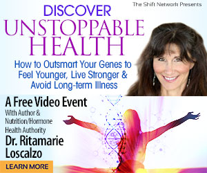 Discover Unstoppable Health with Dr Ritamarie Loscalzo: FREE from the Shift Network 1 Discover Unstoppable Health with Dr Ritamarie Loscalzo: FREE from the Shift Network