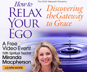 Relax your ego & welcome the grace of Divine Presence with Miranda MacPherson from The Shift Network 4 Relax your ego & welcome the grace of Divine Presence with Miranda MacPherson from The Shift Network