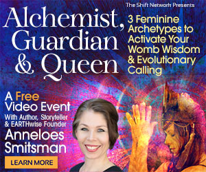3 Feminine Archetypes to Activate Your Womb Wisdom & Evolutionary Calling, by Anneloes Smitsman; FREE from  the Shift Network 1 3 Feminine Archetypes to Activate Your Womb Wisdom & Evolutionary Calling, by Anneloes Smitsman; FREE from  the Shift Network