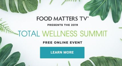 The Total Wellness Summit 2019: FREE from Food Matters TV 4 The Total Wellness Summit 2019: FREE from Food Matters TV
