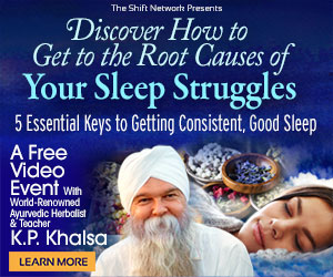 5 Essential Keys to Getting Consistent, Good Sleep: FREE with K.P. Khalsa from The Shift Network 4 5 Essential Keys to Getting Consistent, Good Sleep: FREE with K.P. Khalsa from The Shift Network