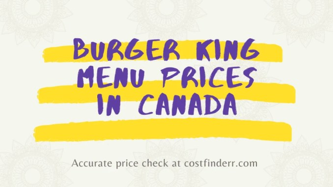 Burger King Menu Prices In Canada