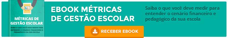 Baixe o material: Ebook Métricas de Gestão Escolar
