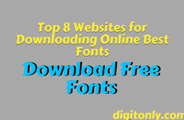 Top 8 Websites for Downloading Online Best Fonts