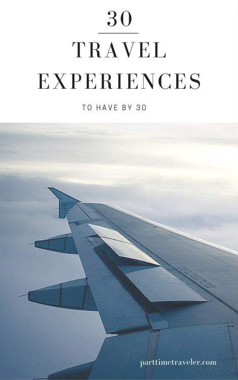 30 Travel Experiences to Have by 30
